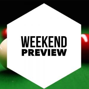 Snooker Weekend Preview